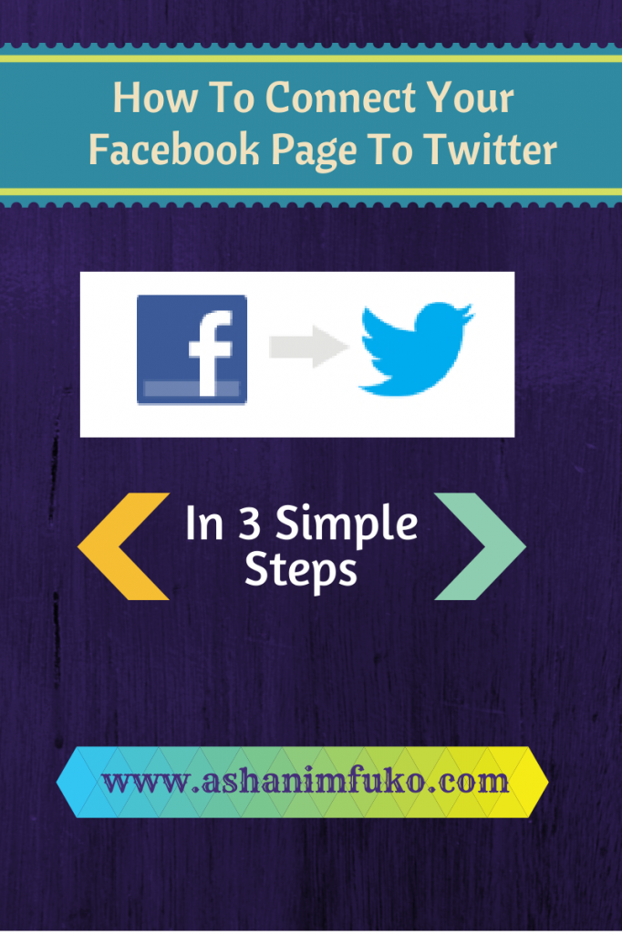 Connect Your Facebook Fan Page To Your Twitter Account By Following These 3 Simple Steps!