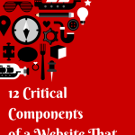 12 Critical Components of a Website That Converts Visitors Into Loyal Customers