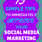15 Simple Tips To Immediately Improve Your Social Media Marketing Strategy