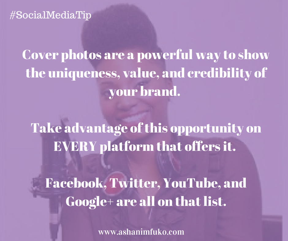 Use your cover photo to show the uniqueness, value, & credibility of your brand. Include your website too!