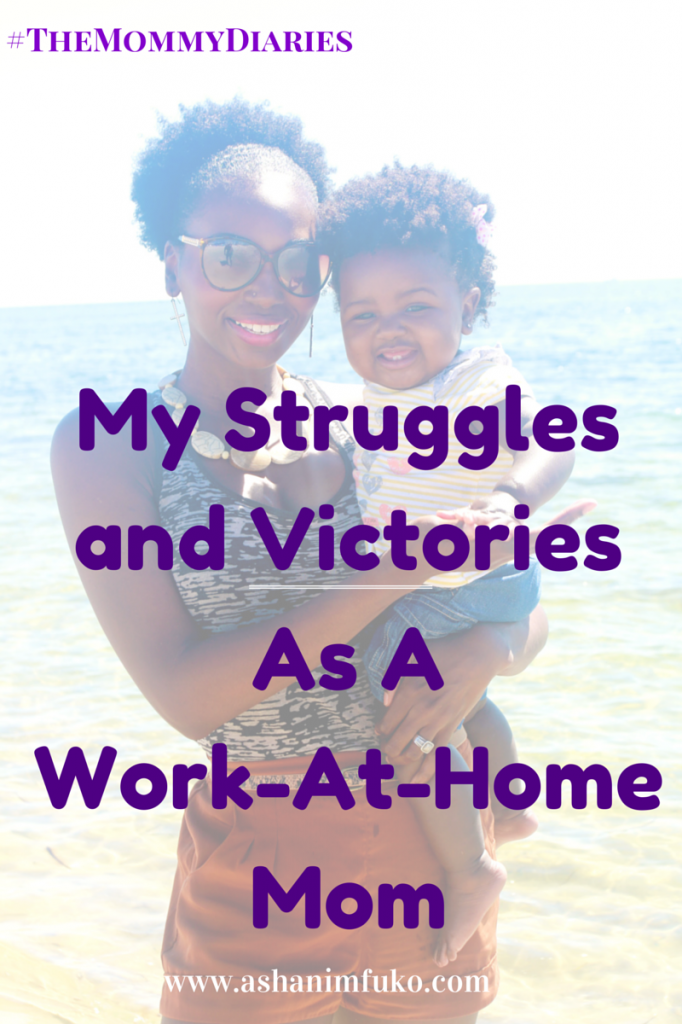 My Struggles and Victories As A New, Work At Home Mom