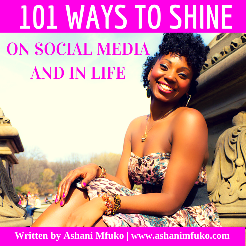 101 Ways To SHINE On Social Media and In Life