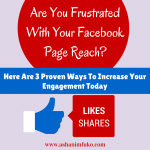 3 Proven Ways To Increase Your Facebook Fan Page Reach and Engagement Today