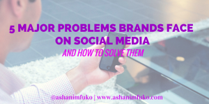 5 MAJOR Problems Every Brand Faces On Social Media, and How To Solve Them