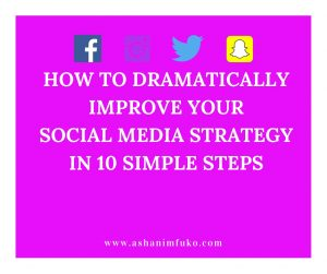 How To Dramatically Improve Your Social Media Strategy In 10 Simple Steps