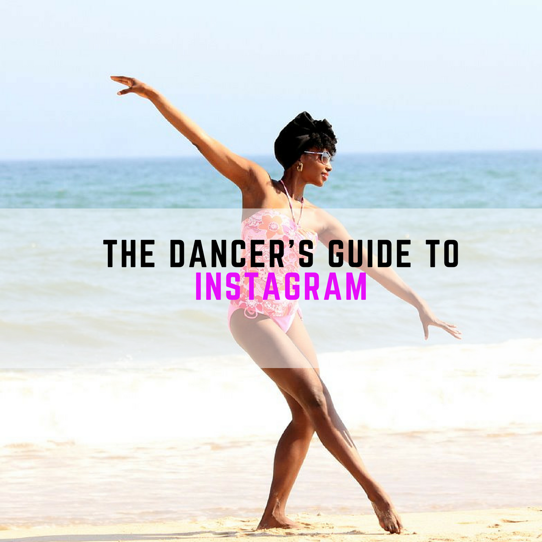 The Dancer's Guide To Instagram