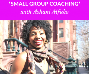 Small Group Coaching with Ashani Mfuko