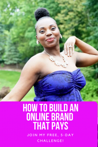 Learn How To Build An Online Brand That Pays In This 5-Day Challenge!