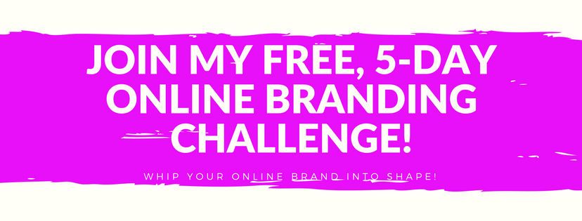 Join My FREE, 5-Day Online Branding Challenge