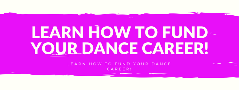 Finance Your Dance - Learn HOw To Fund Your Dance Career