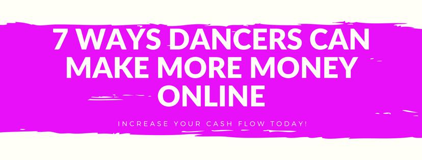 7 Ways Dancers Can Make More Money Online