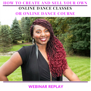 How To Create and Sell Your Own Online Dance Classes or Online Dance Course