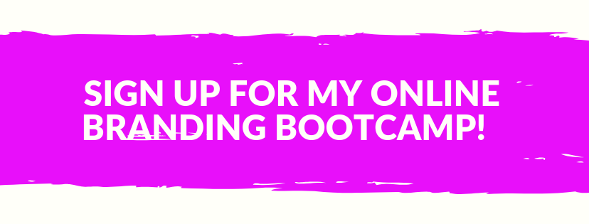 Sign up for my Online Branding Bootcamp!