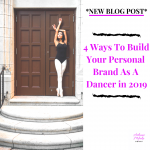 4 Ways To Build Your Personal Brand Online As A Dancer in 2019