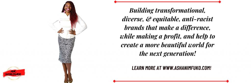 Ashani Mfuko Consulting Worldwide LLC - Anti-Racism, DEI Consulting, Marketing, Branding, and Communications