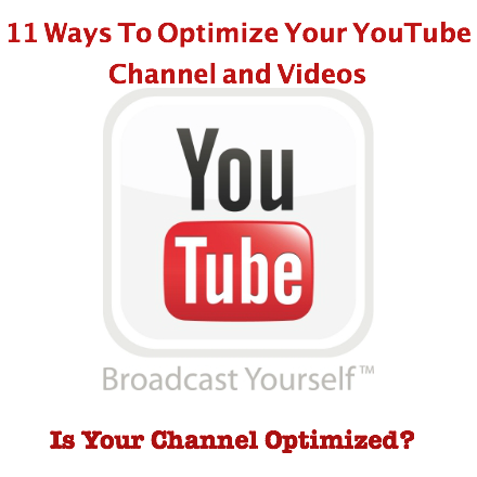 11 Ways To Optimize Your YouTube Channel and Videos For Maximum Views (Plus 3 Surprising YouTube Hacks You Should Know About)