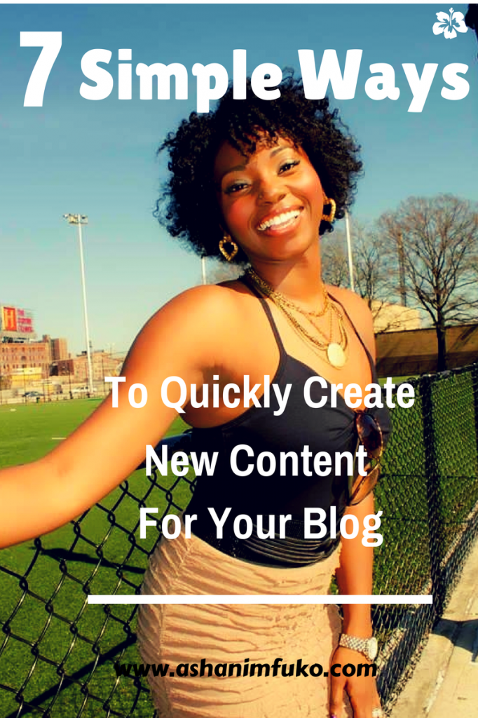 7 Simple Ways To Quickly Create New Content For Your Blog
