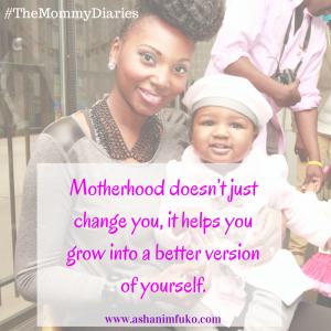 Motherhood doesn't just change you, it helps you grow into a better version of yourself.