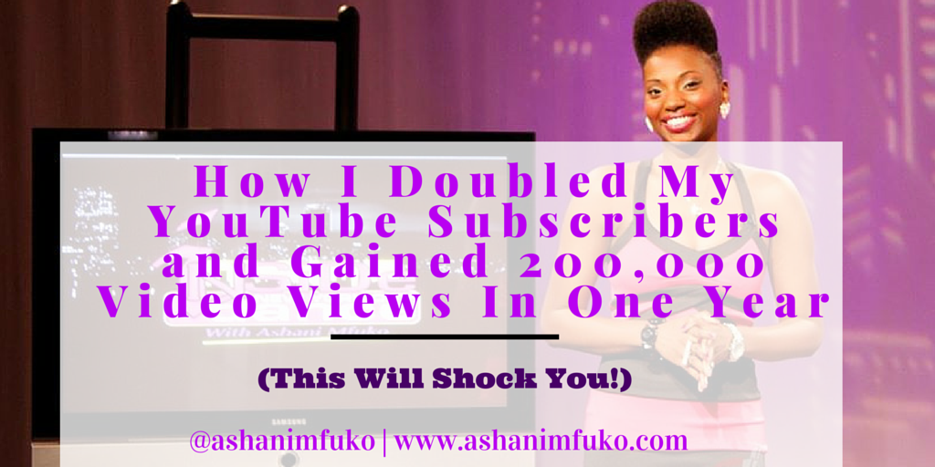 How I Doubled My YouTube Subscribers and Gained 200,000 Video Views In One Year (This Will Shock You!)