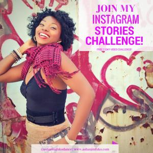 Join My Instagram Stories Challenge with Ashani Mfuko