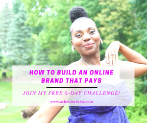 Learn How To Build An Online Brand That Pays In This FREE, 5-Day Challenge!