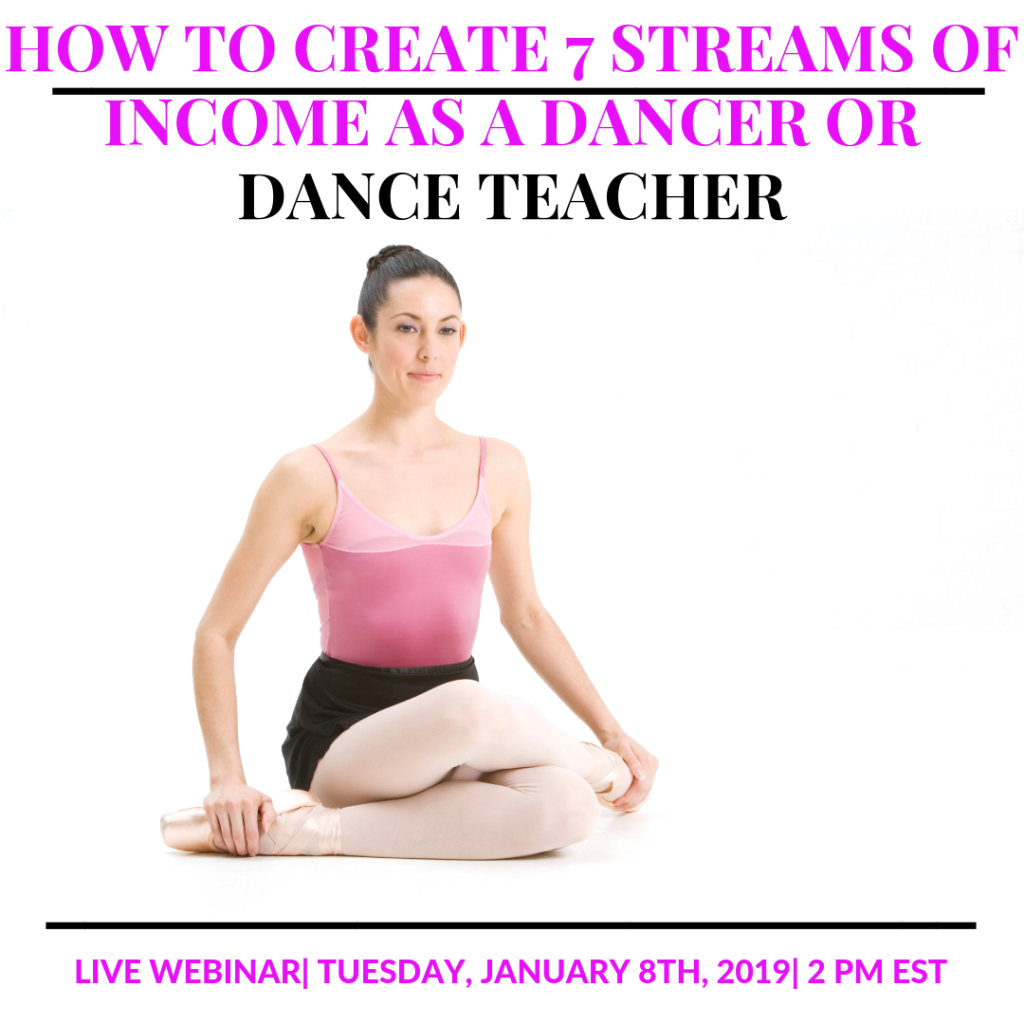 How To Create 7 Streams of Income and Make Money As A Dancer or Dance Teacher