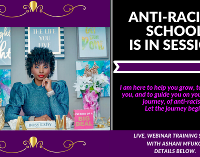 Introducing, The Anti-Racism School Is In Session™ Educational Series, With Ashani Mfuko