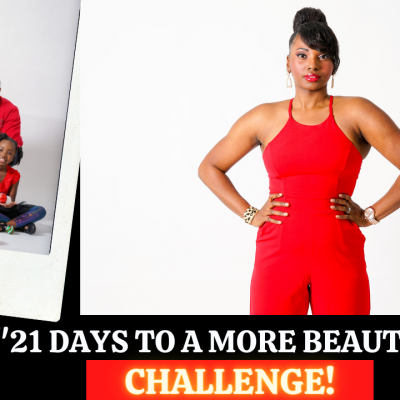 21 Days To A More Beautiful Life Challenge (with Ashani Mfuko)