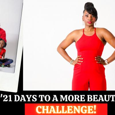 21 Days To A More Beautiful Life Challenge (with Ashani Mfuko)
